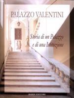 Palazzo Valentini, storia di un Palazzo e di una Istituzione